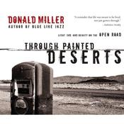 Through Painted Deserts by  Donald Miller audiobook