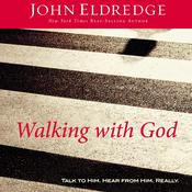 Walking with God by  John Eldredge audiobook