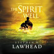 The Spirit Well by  Stephen R. Lawhead audiobook