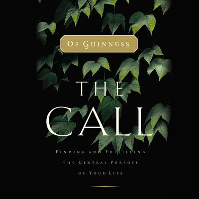 The Call by Os Guinness audiobook