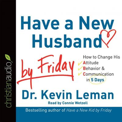 Have a New Husband by Friday by Kevin Leman audiobook
