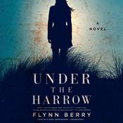 Under the Harrow by  Flynn Berry audiobook