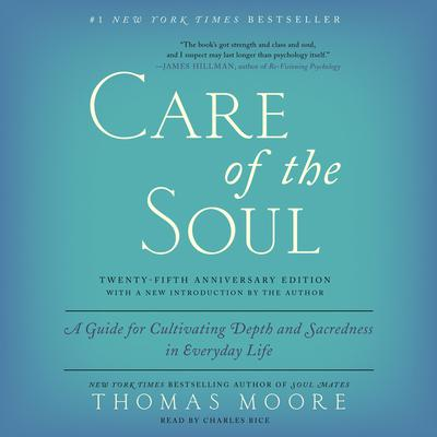 Care of the Soul, Twenty-fifth Anniversary Ed by Thomas Moore audiobook