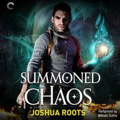 Summoned Chaos by  Joshua Roots audiobook