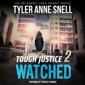Tough Justice: Watched (Part 2 of 8) by  Tyler Anne Snell audiobook