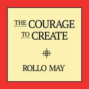 The Courage to Create by  Rollo May audiobook