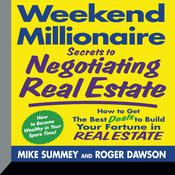Weekend Millionaire Secrets to Negotiating Real Estate by  Roger Dawson audiobook