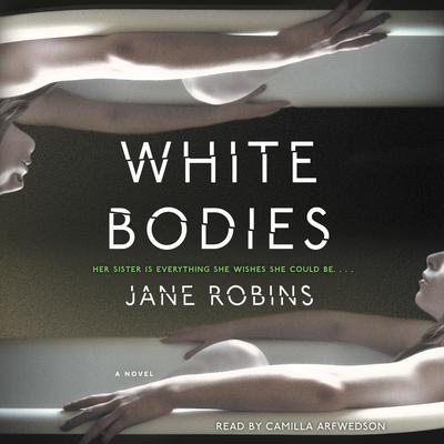 White Bodies by Jane Robins audiobook