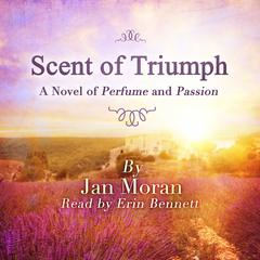 Scent of Triumph by Jan Moran audiobook