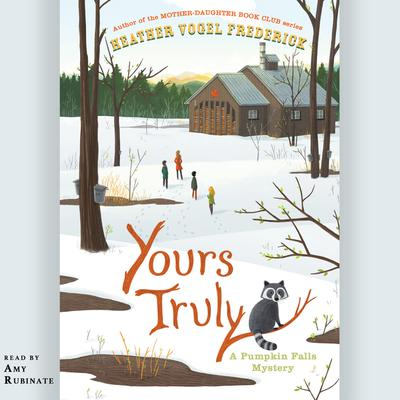 Yours Truly by Heather Vogel Frederick audiobook