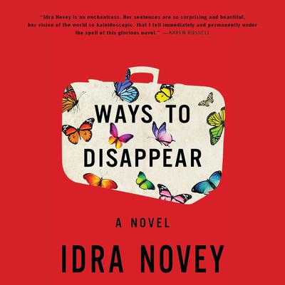 Ways to Disappear by Idra Novey audiobook