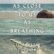 As Close to Us as Breathing by  Elizabeth Poliner audiobook