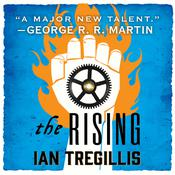 The Rising by  Ian Tregillis audiobook