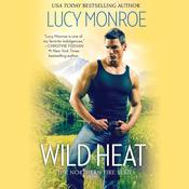 Wild Heat by  Lucy Monroe audiobook