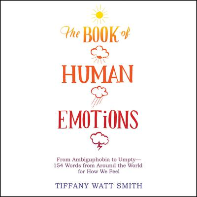 The Book of Human Emotions by Tiffany Watt Smith audiobook