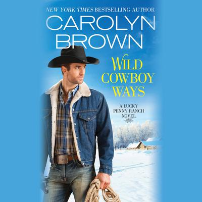 Wild Cowboy Ways by Carolyn Brown audiobook