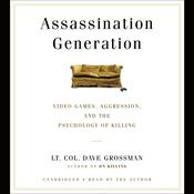 Assassination Generation by  Lt. Col. Dave Grossman audiobook