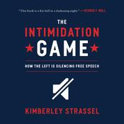 The Intimidation Game by  Kimberley Strassel audiobook