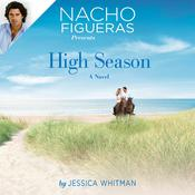 Nacho Figueras Presents: High Season by  Jessica Whitman audiobook