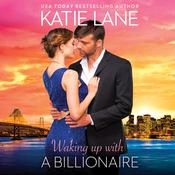 Waking Up With a Billionaire by  Katie Lane audiobook