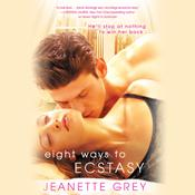 Eight Ways to Ecstasy by  Jeanette Grey audiobook
