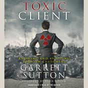 The Toxic Client by  Garrett Sutton audiobook