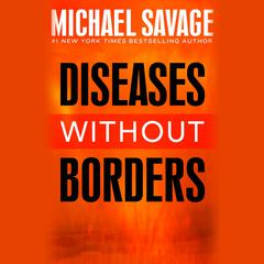 Diseases without Borders by Michael Savage audiobook