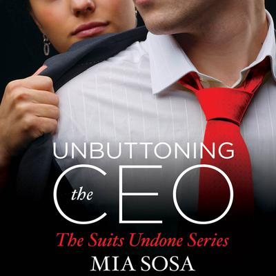 Unbuttoning the CEO by Mia Sosa audiobook
