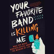 Your Favorite Band Is Killing Me by  Steven Hyden audiobook