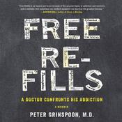 Free Refills by  Peter Grinspoon MD audiobook