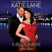 A Billionaire After Dark by  Katie Lane audiobook