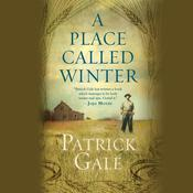 A Place Called Winter by  Patrick Gale audiobook