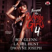 Around the Way Girls 4 by  Roy Glenn audiobook