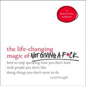 The Life-Changing Magic of Not Giving a F*ck by  Sarah Knight audiobook