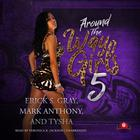 Around the Way Girls 5 by Erick S. Gray, Mark Anthony, Tysha
