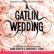 A Gatlin Wedding by  Kami Garcia audiobook