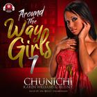 Around the Way Girls 7 by Chunichi, Karen Williams, B.L.U.N.T.