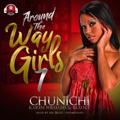 Around the Way Girls 7 by  Chunichi audiobook