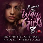 Around the Way Girls 8 by  Meisha Camm audiobook