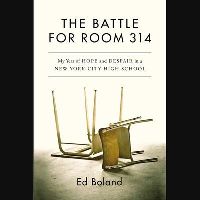 The Battle for Room 314 by Ed Boland audiobook