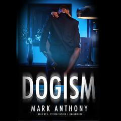 Dogism by Mark Anthony