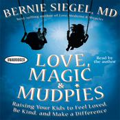 Love, Magic and Mudpies by  Bernie Siegel MD audiobook