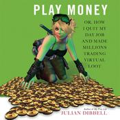 Play Money by  Julian Dibbell audiobook