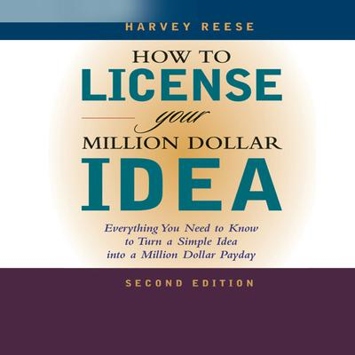 How to License Your Million Dollar Idea by Harvey Reese audiobook