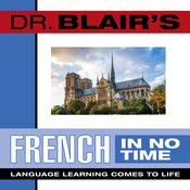 Dr. Blair's French in No Time by  Dr. Robert Blair audiobook