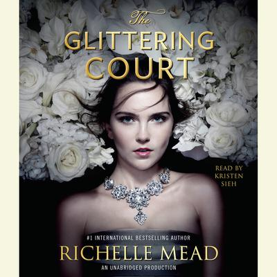 The Glittering Court by Richelle Mead audiobook