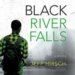 Black River Falls by Jeff Hirsch audiobook