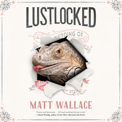 Lustlocked by Matt Wallace audiobook