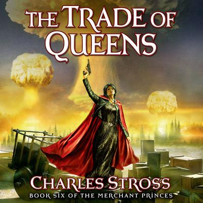 The Trade of Queens by Charles Stross audiobook