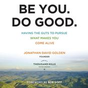 Be You. Do Good. by  Jonathan Golden audiobook